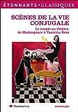 Scènes de la vie conjugale : Le couple au théâtre, de Shakespeare à Yasmina Reza