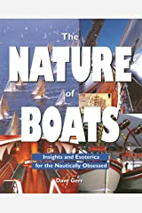 The Nature of Boats: Insights and Esoterica for the Nautically Obsessed Paperback