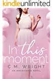 In this moment: An Inheritance Novel