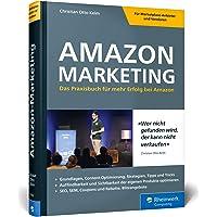 Amazon-Marketing: Das Praxisbuch für mehr Erfolg bei Amazon. Expertenwissen und Strategien von Amazon-Profi Christian Kelm. Inkl. Amazon SEO