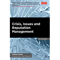 Crisis, Issues and Reputation Management: A Handbook for PR and Communications Professionals