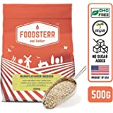Foodsterr Sunflower Seeds, 500g