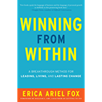 Winning from Within: A Breakthrough Method for Leading, Living, and Lasting Change (English Edition)