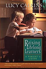 Raising Lifelong Learners: A Parent's Guide Paperback