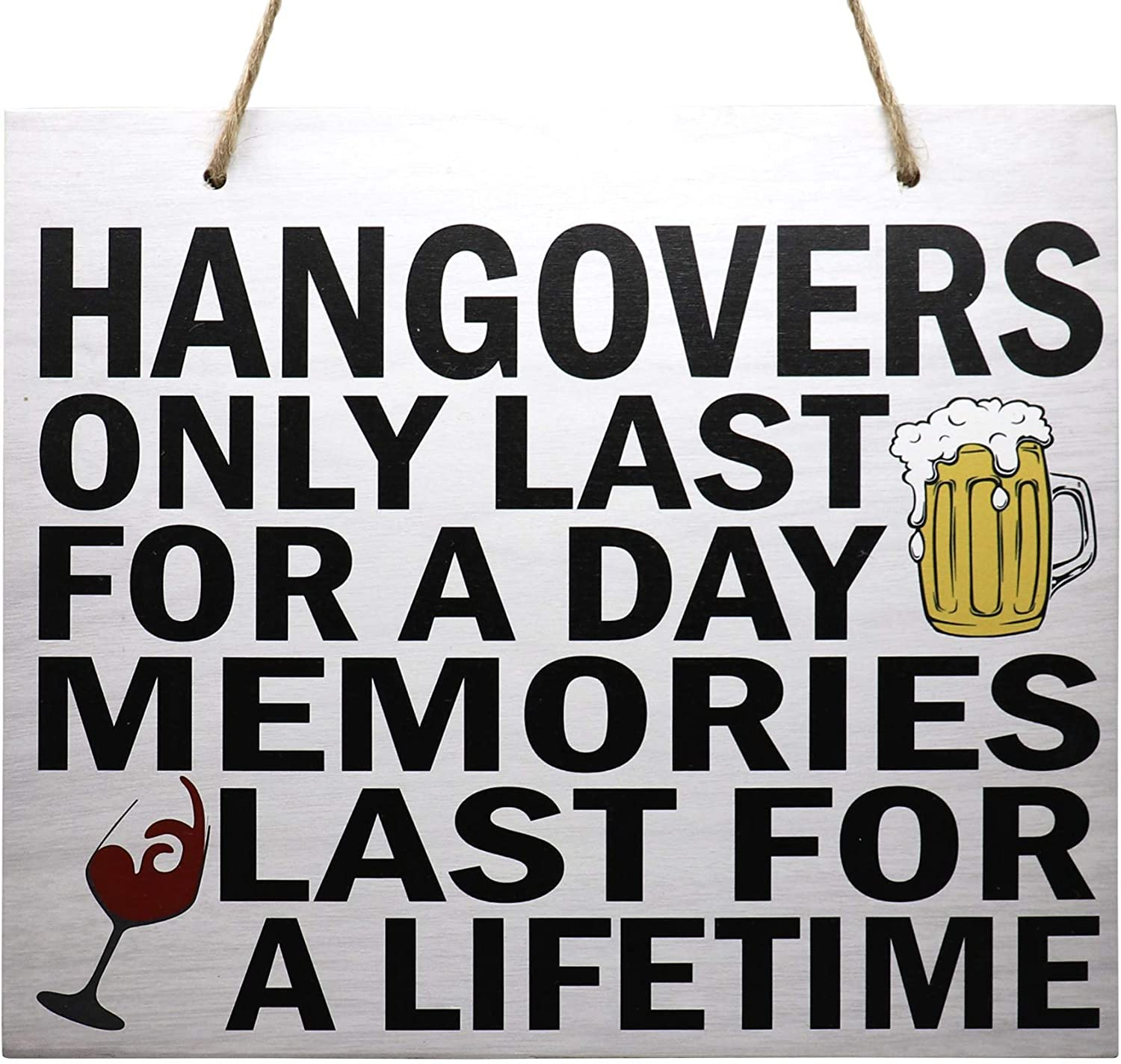 JennyGems - Hangovers Only Last for A Day, Memories Last for A Lifetime - Funny Bar Sign - Mancave, SheShed Humorous Decor - Bar Humor Art - Fun Pub Decoration - Funny Alcohol Bar Signs, Beer Signs