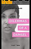 Dilemmas of a Damsel: Part II