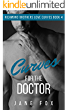 Curves for the Doctor (Richmond Brothers Love Curves Book 4)