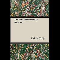 The Labor Movement in America (English Edition)