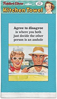 "product image for ""Agree to Disagree is Just Where Both of You Decide The Other Person is an Asshole!"" 100% Cotton, Eco-friendly Kitchen Dish Towel"