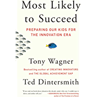 Most Likely to Succeed: Preparing Our Kids for the Innovation Era (English Edition)