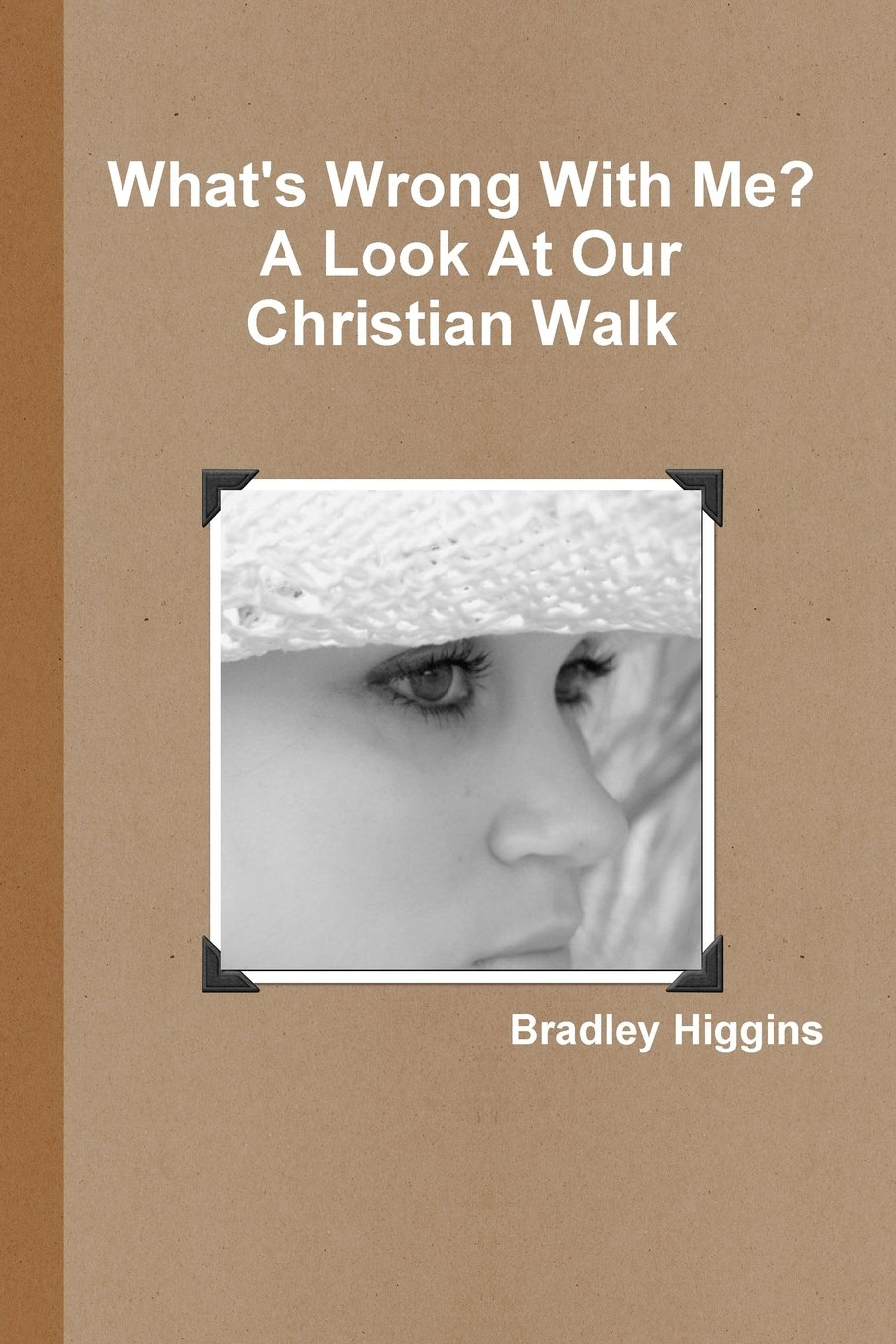 What's Wrong With Me? A Look At Our Christian Walk ebook