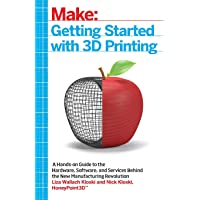 Make: Getting Started with 3D Printing: Making Your