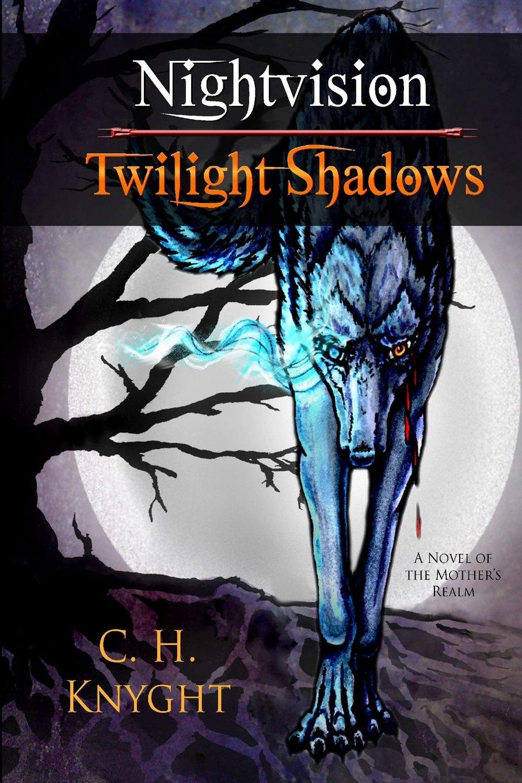 Nightvision: Twilight Shadows (The Mother's Realm) (Volume 1) pdf epub