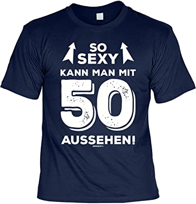 9b595b24d85a4a T-Shirt 50 Geburtstag - Geburtstagsshirt Sprüche 50 Jahre : So sexy kann  Man mit 50 Aussehen! - Geschenk-Shirt zum 50.Geburtstag Mann/Frau:  Amazon.de: ...