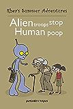 Alien Troops Stop Human Poop: Rhea's Summer Adventures