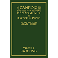 Camping And Woodcraft Volume 1 - The Expanded 1916 Version (Legacy Edition): The Deluxe Masterpiece On Outdoors Living…