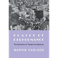 Image for Places of Performance: The Semiotics of Theatre Architecture