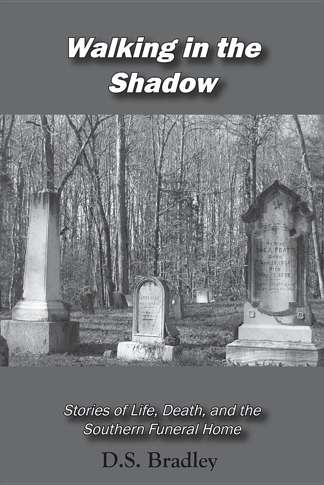 Walking in the Shadow: Stories of Life, Death, and the Southern Funeral Home ebook