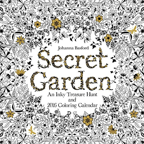(Secret Garden 2016 Wall Calendar: An Inky Treasure Hunt and 2016 Coloring)
