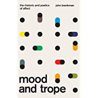 Mood and Trope: The Rhetoric and Poetics of Affect book cover