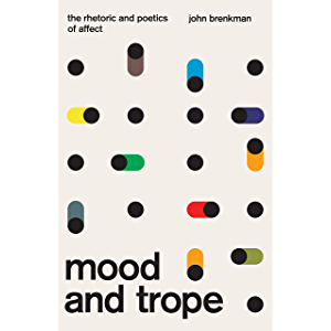 Mood and Trope: The Rhetoric and Poetics of Affect