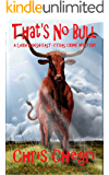 That's No Bull: A Laira Hanish East Texas Crime Mystery (Bayhill, Texas Crime Mysteries Book 1)