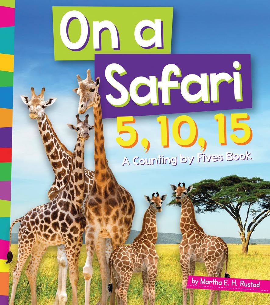 Read Online On a Safari 5, 10, 15: A Counting by Fives Book (1, 2, 3 Count With Me: Amicus Readers, Level 1) pdf epub