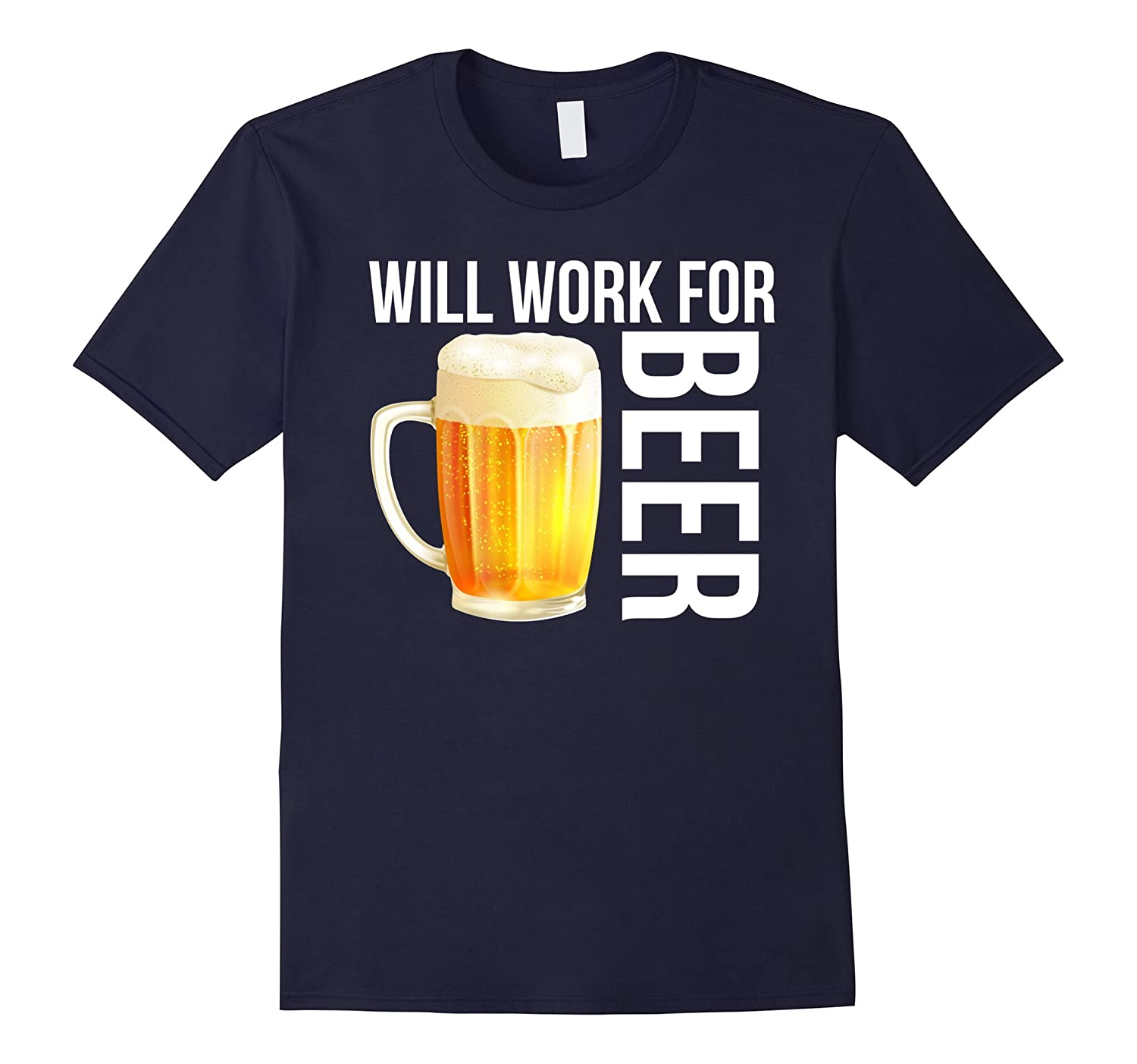 will work for beer funny drinking beer t shirt gift cl. Black Bedroom Furniture Sets. Home Design Ideas