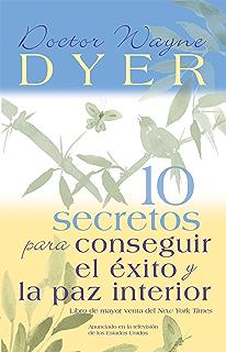 10 Secretos para Conseguir el Éxito y la paz interior (Spanish Edition)