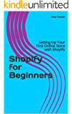 Shopify For Beginners: Setting Up Your First Online Store with Shopify