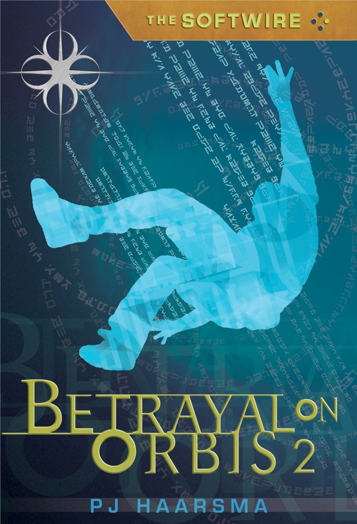 Betrayal on Orbis 2 (The Softwire #2) Text fb2 book