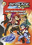 Beyblade Burst - Tome 6 - Une redoutable arène (6)
