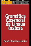 Gramática Essencial da Língua Inglesa