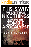 This Is Why We Can't Have Nice Things During the Zombie Apocalypse