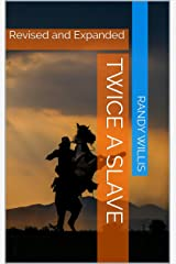 Twice a Slave: Revised and Expanded Kindle Edition