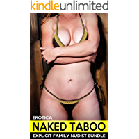 EROTICA: Naked Taboo – Explicit Family Nudist Bundle
