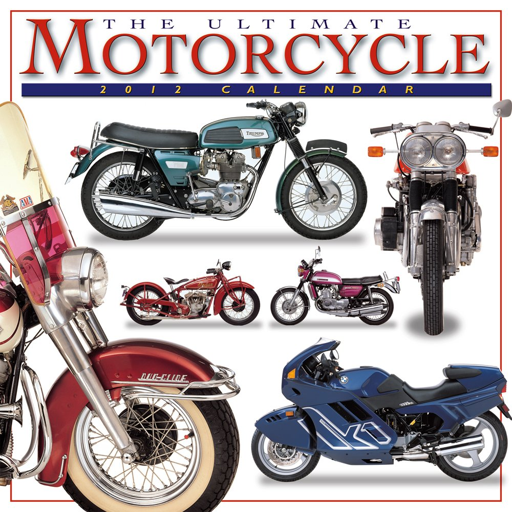 The Ultimate Motorcycle 2012 Wall (calendar)