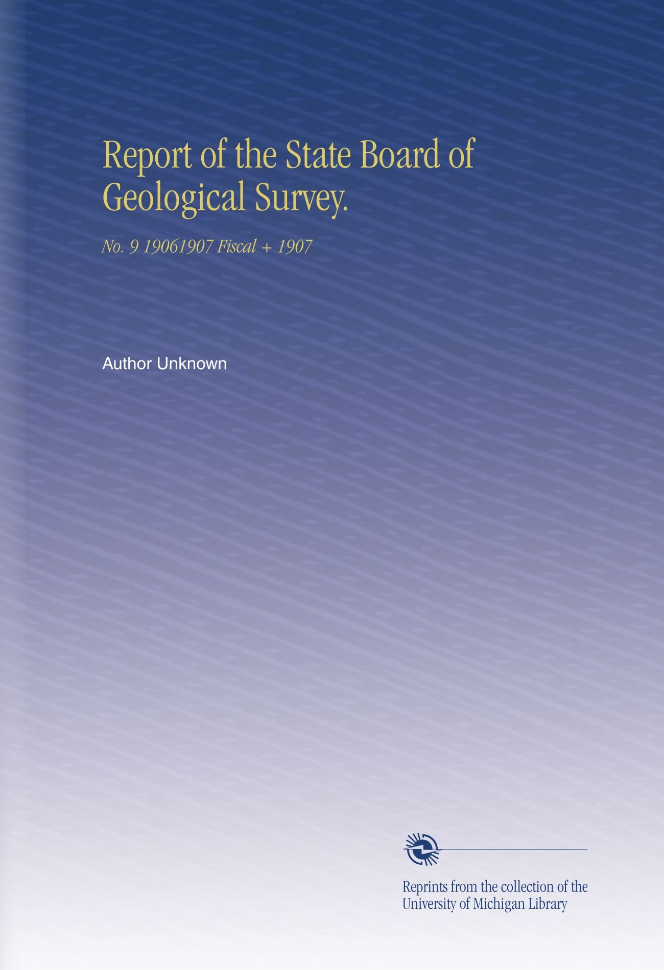 Download Report of the State Board of Geological Survey.: No.  9 19061907 Fiscal + 1907 pdf