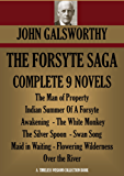 THE FORSYTE SAGA COMPLETE NINE NOVELS (The Forsyte Saga - A Modern Comedy - End of the Chapter) (Timeless Wisdom Collection Book 3001)