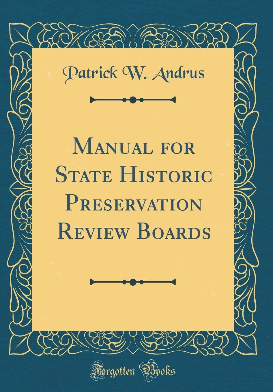 Download Manual for State Historic Preservation Review Boards (Classic Reprint) PDF