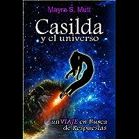 Casilda y el Universo: Viaje en Busca de Respuestas (Spanish Edition)
