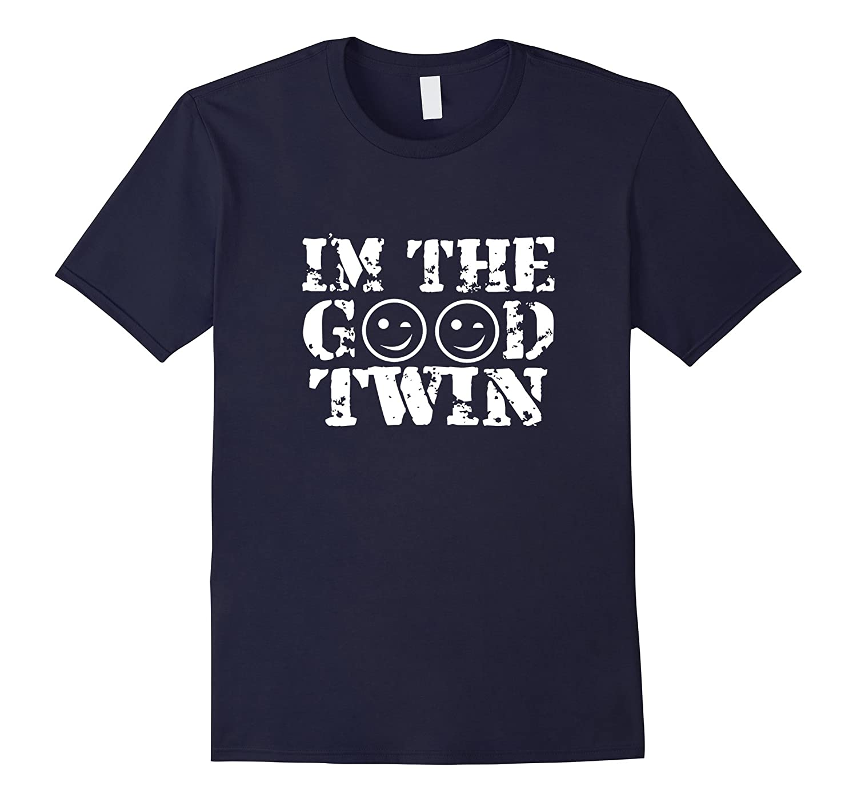Im The Good Twin T-Shirt-Art