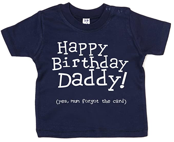 Dirty Fingers Happy Birthday Daddy Yes Mum Forgot Card Baby T