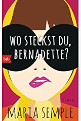 Wo steckst du, Bernadette?: Roman (German Edition) Kindle Edition