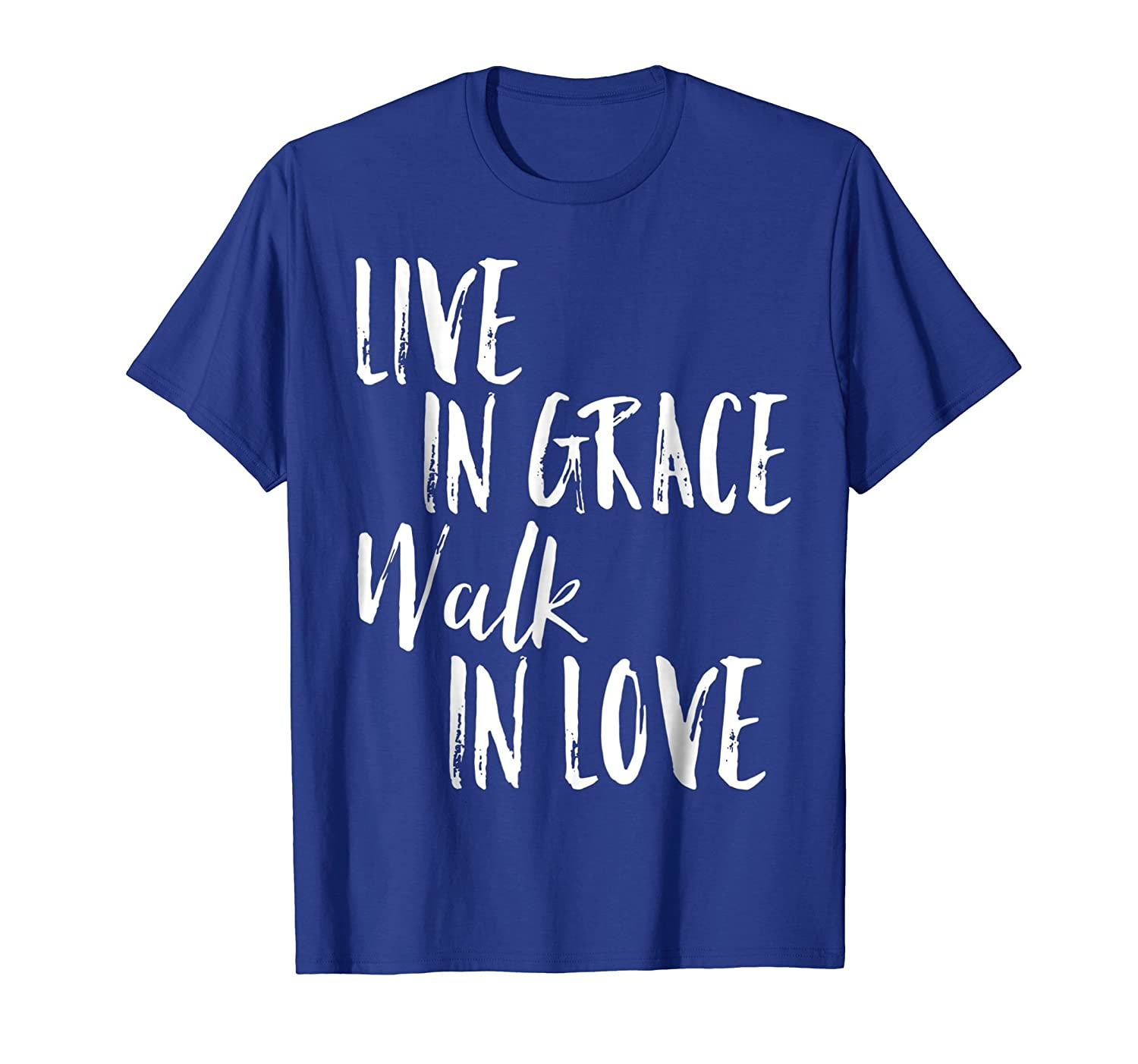 Amazoncom Christian T Shirt Live In Grace Walk In Love Clothing