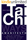Ways of Learning: A Handbook for Teachers and Students of Tai Chi and the Martial Arts (The Tai Chi Trilogy 3)