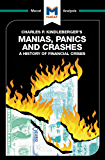 A Macat analysis of Charles P. Kindleberger's Manias, Panics, and Crashes: A History of Financial Crises (English Edition)
