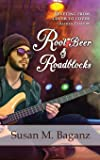 Root Beer & Roadblocks (Orchard Hill)