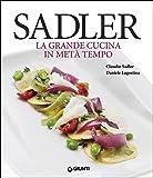 Sadler. La grande cucina in metà tempo