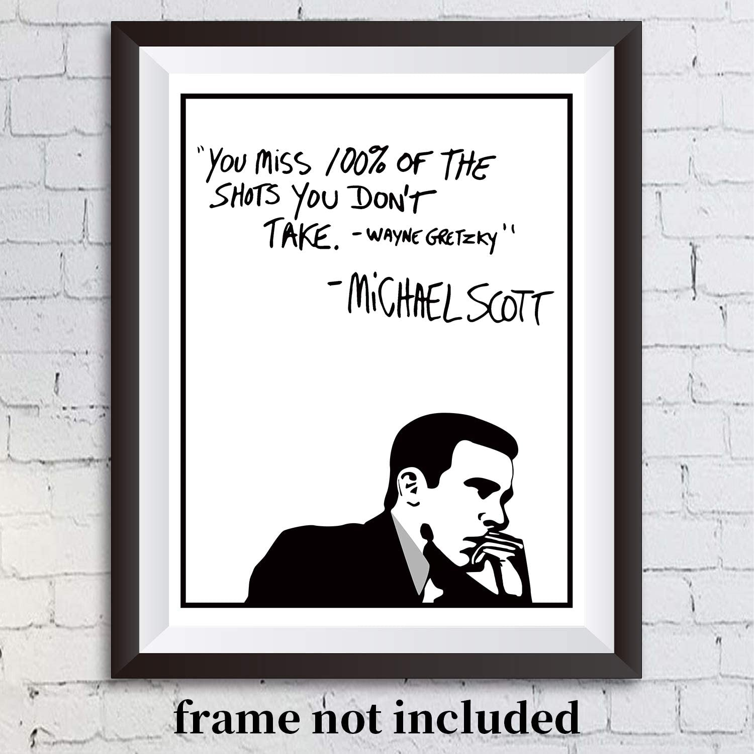 "Michael Scott Motivational Quote Poster -Wayne Gretzky Funny Poster 11x14 Unframed Print Art- You Miss 100% Of The Shots You Dont Take""- Great Gift For Fans Of The Office TV Show"